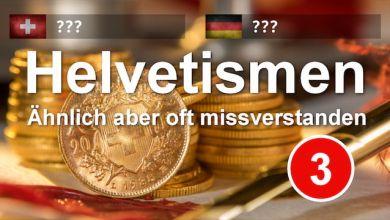 Folge 3 von Helvetismen - Schweizerdeutsch und seine Besonderheiten