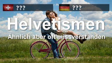 Helvetismen - Schweizerdeutsch und seine Besonderheiten