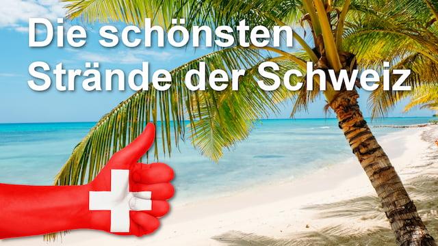 Die schönsten Strände der Schweiz
