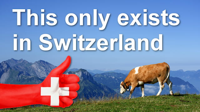 10 things that only exist in Switzerland