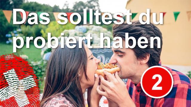 Schweizer Spezialitäten, die du probiert haben solltest - Folge 2