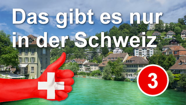 10 things that only exist in Switzerland - episode 3