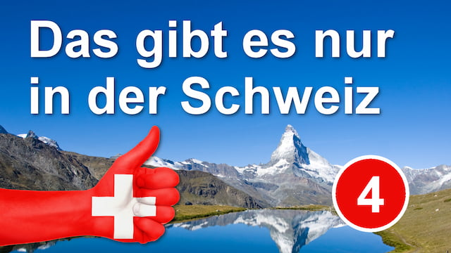 10 things that only exist in Switzerland - Episode 4